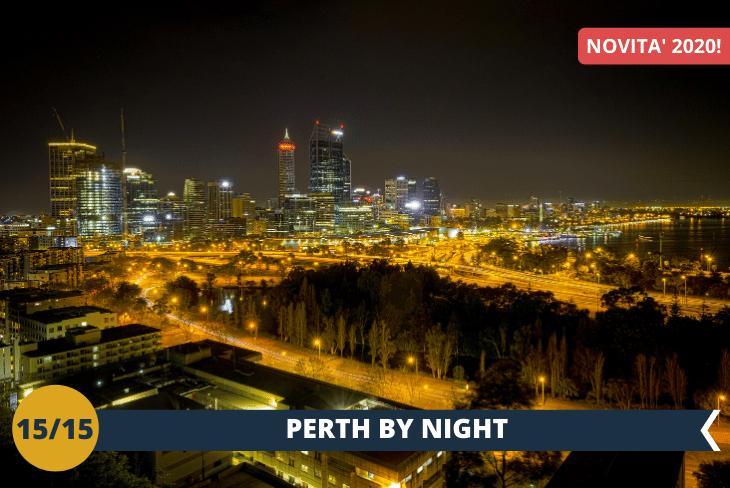 NEW! PERTH BY NIGHT: Chill Out Night, una serata a spasso per la città alla scoperta dei dintorni della nostra esclusiva residenza, sempre in compagnia del nostro Staff!