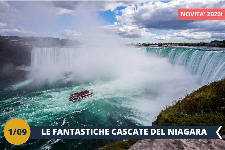 NEW! ESCURSIONE DI INTERA GIORNATA:escursione alla cittadina di Niagara-on-the-Lake e alleCASCATE DEL NIAGARA;non perdetela possibilità di farvi stupire dalla natura e dal suo aspetto più impetuoso e straripante.Fra la provincia dell'Ontario e lo stato di New York,sull'estremità meridionale della gola del fiume Niagara, sorgono le 3 famosissime e imponenti cascate. Uno spettacolo che non teme rivali e di fronte al quale la maestosità della natura prorompe in una potenza da lasciare allibiti! GRANDE NOVITÀ: vivi al massimo le cascate in tutta la loro magnificenza, con l'esclusiva crociera in battello (INGRESSO INCLUSO). Un'esperienza indimenticabile che non trova riscontro in nessun altro posto al mondo!