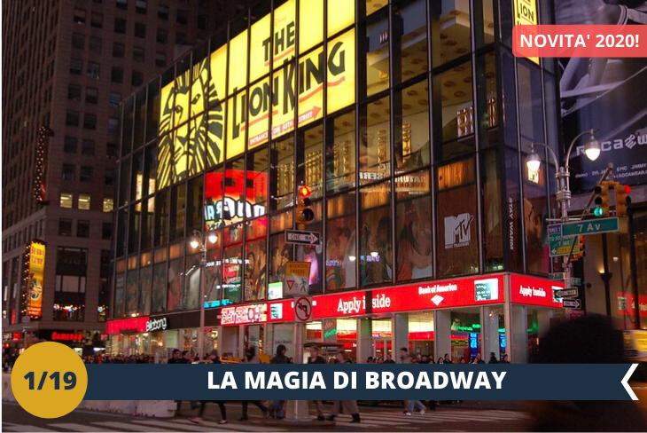 NEW! VIVI a pieno la MAGIA DI BROADWAY con Giocamondo Study che ti porta a scoprire la più famosa arte newyorkese: il MUSICAL (INGRESSO INCLUSO)! (NEW YORK BY NIGHT)