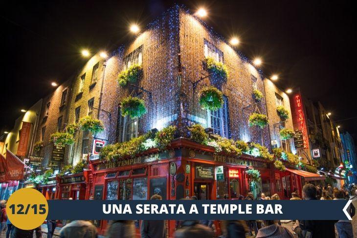 DUBLINO BY NIGHT: una divertente SERATA NEL FAMOSO QUARTIERE TEMPLE BAR! Entreremo nel pub più famoso d'Irlanda tra musica, luci e colori
