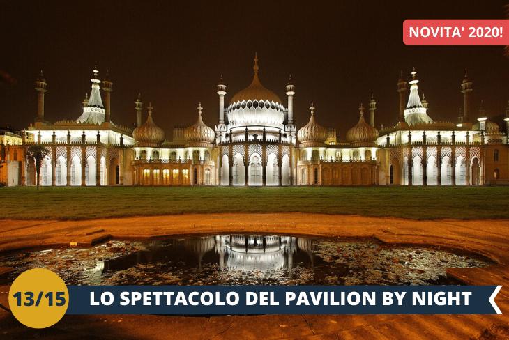 NEW! - BRIGHTON BY NIGHT, camminata serale nel centro città per ammirare le meraviglie architettoniche con la magia della notte, sarà sensazionale osservare il Royal Pavilion illuminato