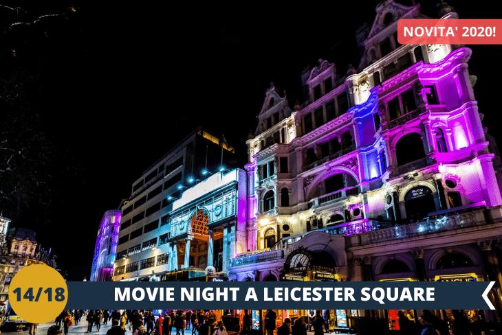 NEW! LONDON BY NIGHT, una serata con cinema all'aperto a Leicester Square!