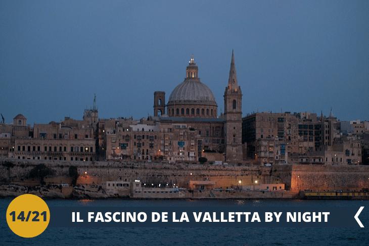 MALTA BY NIGHT Una serata nel centro della capitale La Valletta, dove assaggerete le specialità tipiche di Malta godendo di una spettacolare vista sulla baia