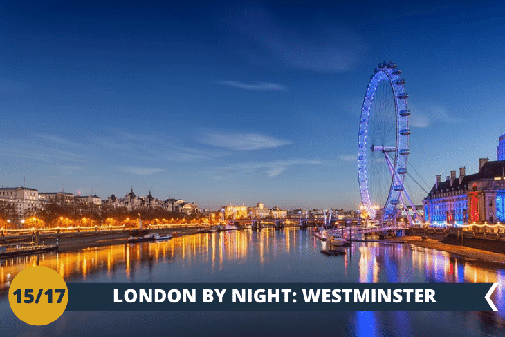 LONDON BY NIGHT per ammirare il Big Ben e Westminster dal suo misterioso stile gotico!