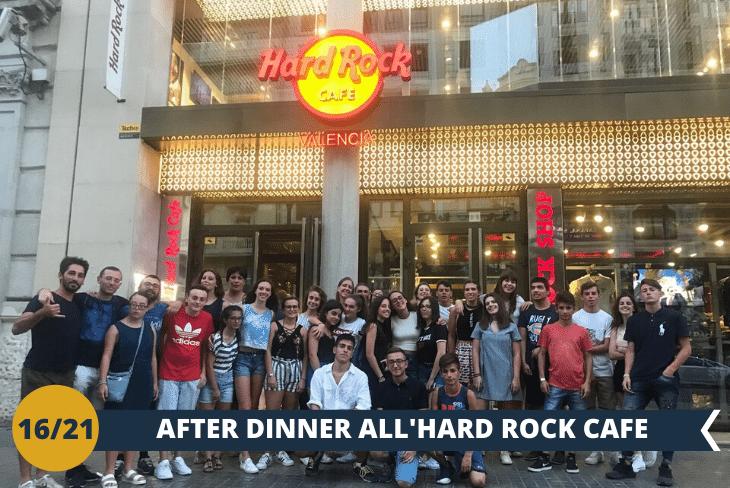 VALENCIA BY NIGHT: Dopo cena all'insegna di musica presso il famosissimo HARD ROCK CAFE'!