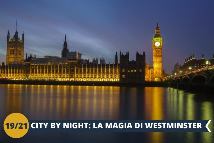 LONDON BY NIGHT: per ammirare la magia di Westminster di notte!