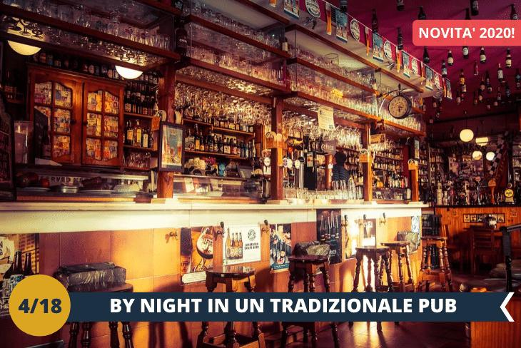 LONDON BY NIGHT, una serata tipicamente British con i suoi accoglienti e tradizionali pub!