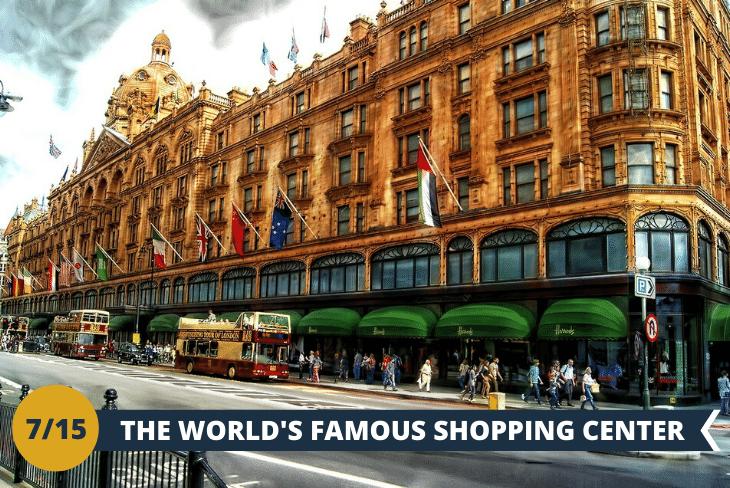 ESCURSIONE DI INTERA GIORNATA: visita ai famosissimi magazzini Harrods, visita al Museo di Storia Naturale e relax ad Hyde Park, il parco più grande di Londra. Il tour proseguirà in uno shopping sfrenato ad Oxford Street e Carnaby Street, le vie più ricche di negozi, colorate, affollate e con vetrine che lanciano sempre nuove mode!