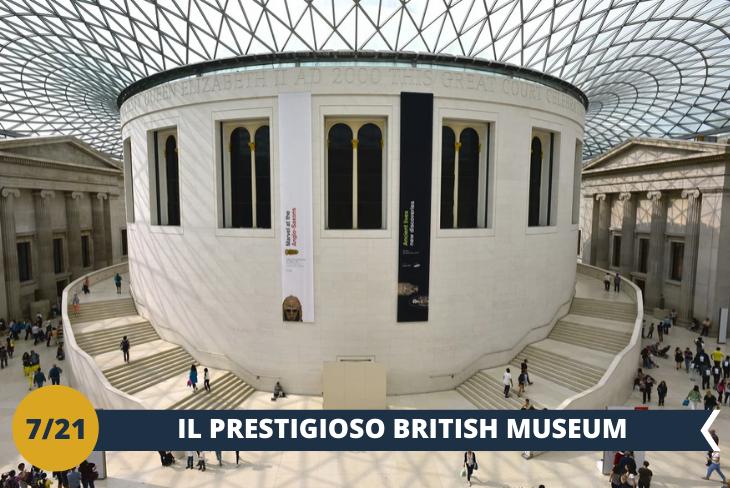 Visita al BRITISH MUSEUM: uno dei più grandi ed importanti musei della storia del mondo, che si trova nella bellissima zona centrale di Bloomsbury (escursione di mezza giornata)