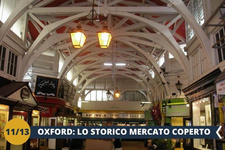 COVERED MARKET - Escursione al Covered Market, lo storico mercato coperto di Oxford con bancarelle permanenti e negozi in una grande e graziosa struttura coperta nel centro città (escursione di mezza giornata)