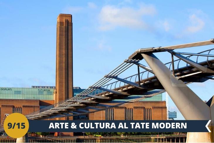 LA TATE MODERN è la famosa galleria d'arte moderna e contemporanea di Londra che si affaccia su uno dei tratti più suggestivi del Tamigi ed occupa l'imponente edificio della Bankside Power Station. Potremo ammirare una eclettica e sbalorditiva esposizione di arte moderna internazionale dal 1900 ad oggi. (escurisone di mezza giornata)