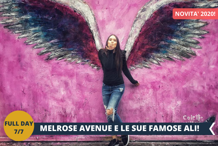 """NEW! FULL DAY 7/7: MELROSE AVENUE, è il cuore pulsante dello shopping del quartiere di Hollywood, a Los Angeles. Passeggiando lungo il viale, troverete ristoranti, bar e negozi che vendono ogni genere di articoli, dagli accessori di lusso ai mobili di antiquariato, inoltre la famosissima street art di COLETTE MILLER e il suo """"Global Angel Wings Project""""."""