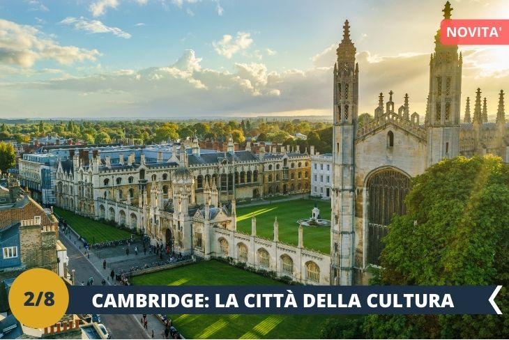 ESCURSIONE DI INTERA GIORNATA a CAMBRIDGE. Una cittadina tipicamente inglese, nota a livello internazionale per la sua prestigiosa università, una della più antiche e rinomate al mondo.