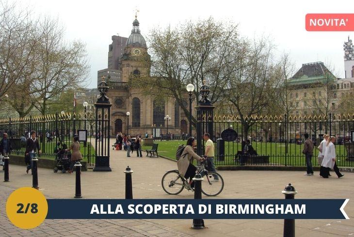 """ESCURSIONE DI INTERA GIORNATA a BIRMINGHAM. Visiteremo la seconda città del Regno Unito. Chiamata con il soprannome """"Second City"""", Birmingham rappresenta il cuore del terzo agglomerato urbano per popolazione. Viene anche chiamata col nomignolo di Brum da cui deriva il nome dato ai suoi abitanti: Brummies."""