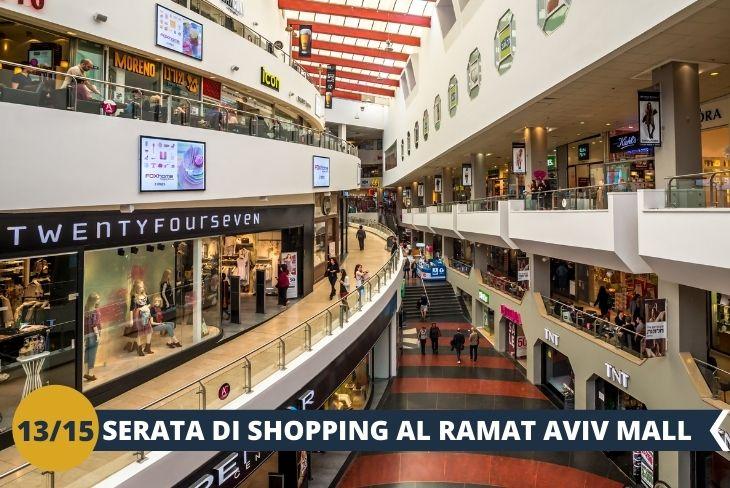 SHOPPING al RAMAT AVIV MALL, una serata di shopping (escursione by night)