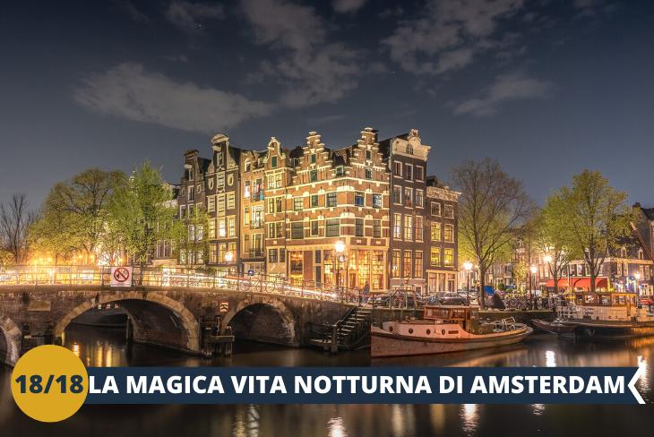 AMSTERDAM by NIGHT:  una serata speciale per vivere al meglio gli eventi della città!