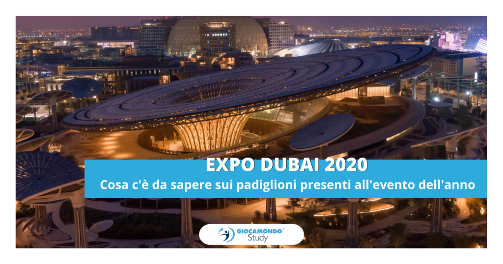 Expo Dubai 2020 – 2° articolo di blog
